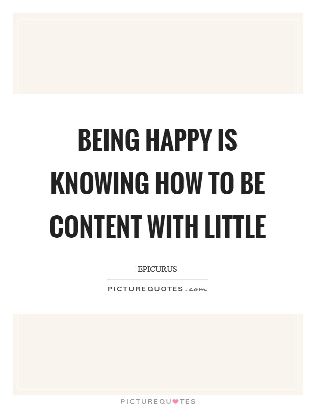 Being happy is knowing how to be content with little Picture Quote #1
