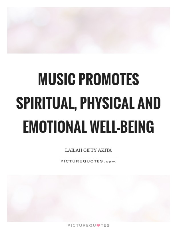 Music promotes spiritual, physical and emotional well-being Picture Quote #1
