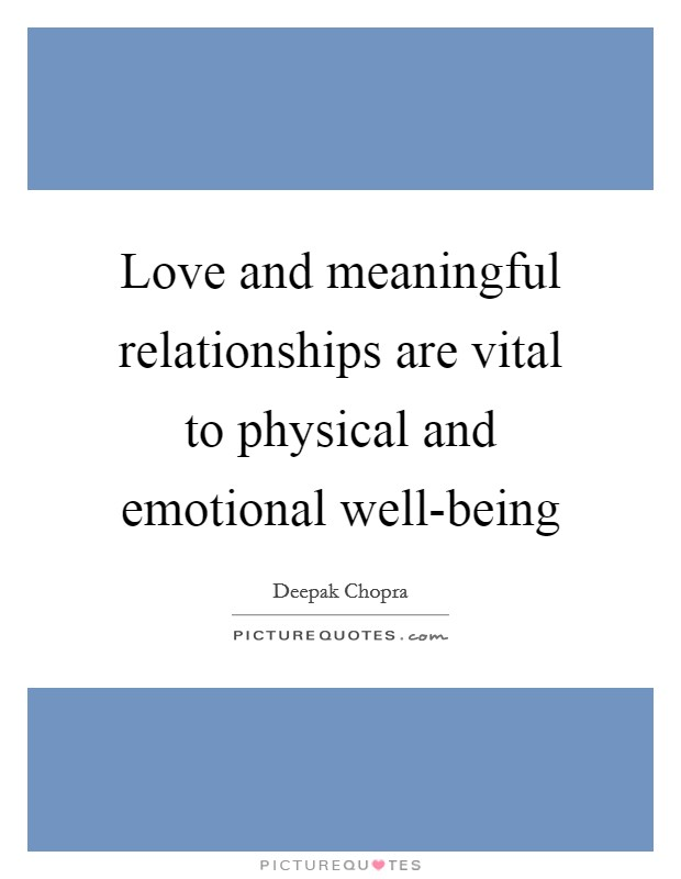 Love and meaningful relationships are vital to physical and emotional well-being Picture Quote #1