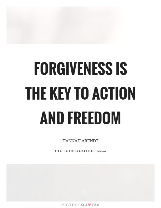 Forgiveness is the key to action and freedom Picture Quote #1