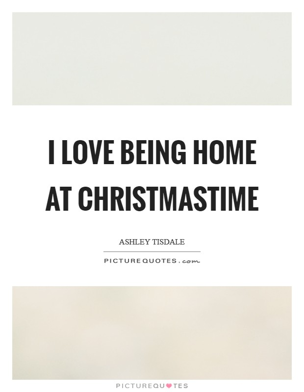 I love being home at Christmastime Picture Quote #1
