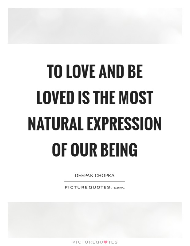 To love and be loved is the most natural expression of our being Picture Quote #1