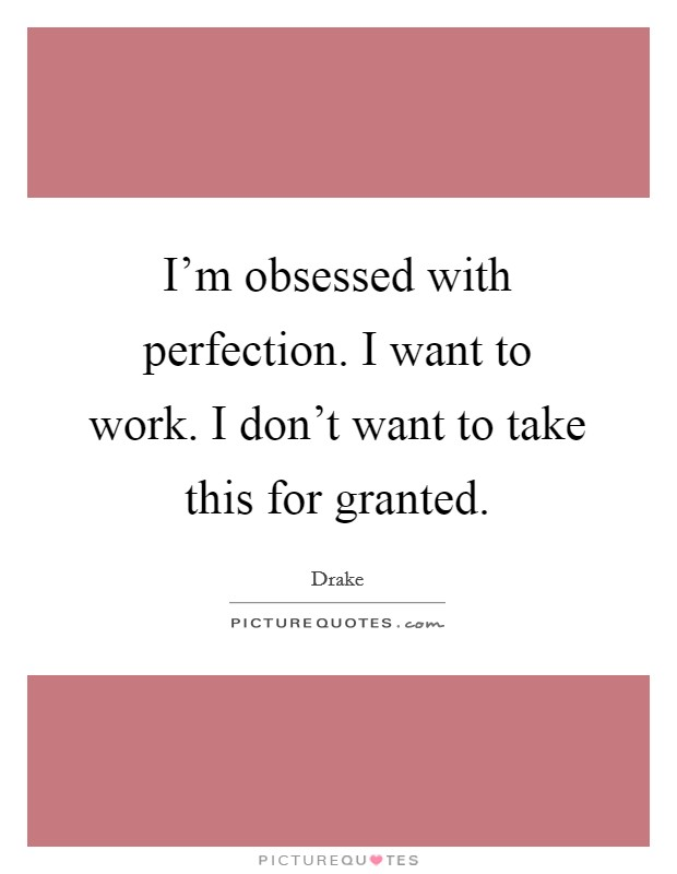 essay on obsession with perfection Check out our top free essays on beauty obsession to help you write your own essay.