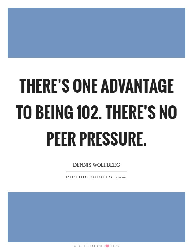Peer Pressure Quotes Enchanting No Pressure Quotes & Sayings  No Pressure Picture Quotes