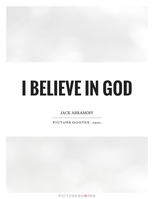 I believe in God Picture Quote #1