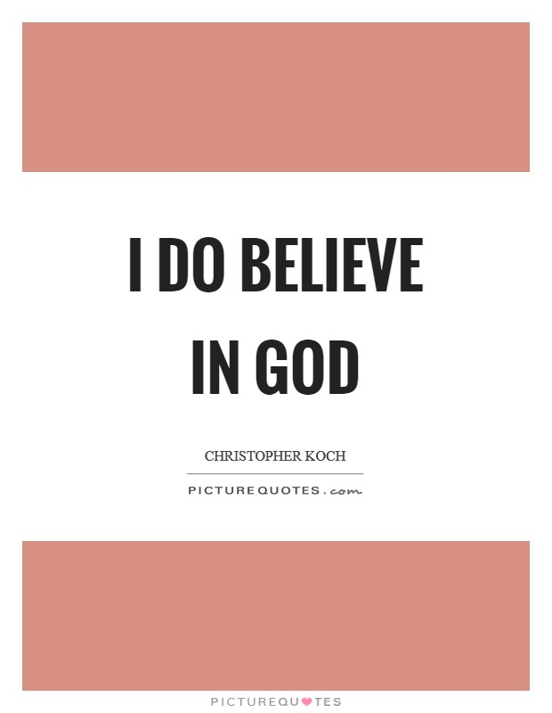 I do believe in God Picture Quote #1