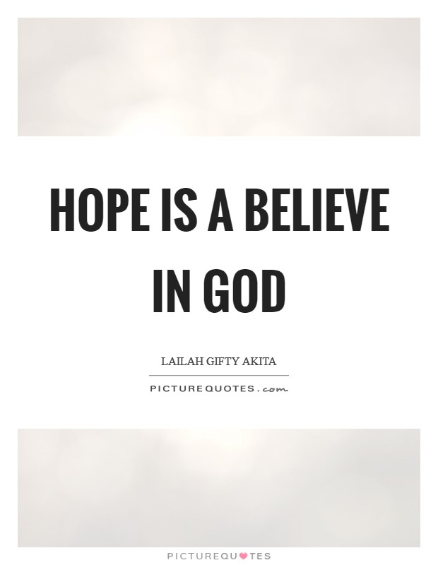 Hope is a believe in God Picture Quote #1