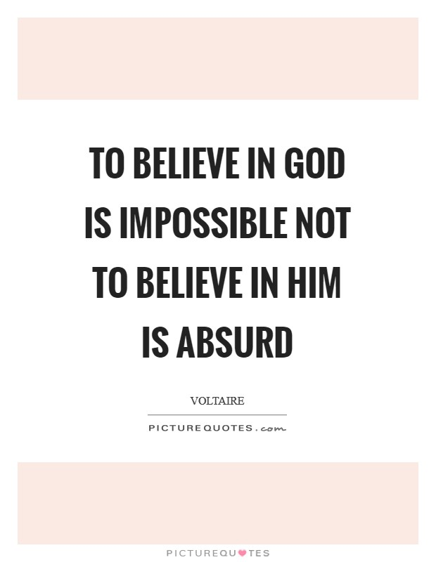 To believe in God is impossible not to believe in Him is absurd Picture Quote #1