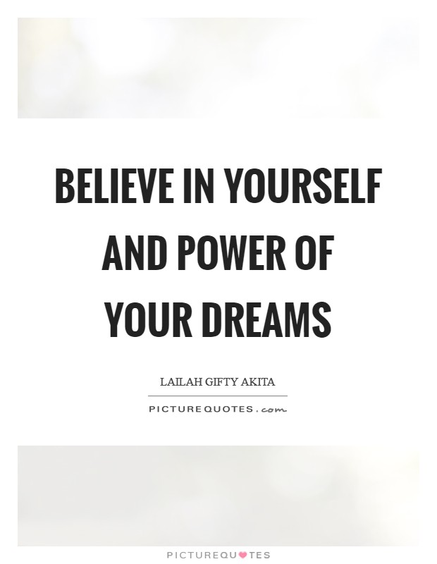 Believe in yourself and power of your dreams Picture Quote #1