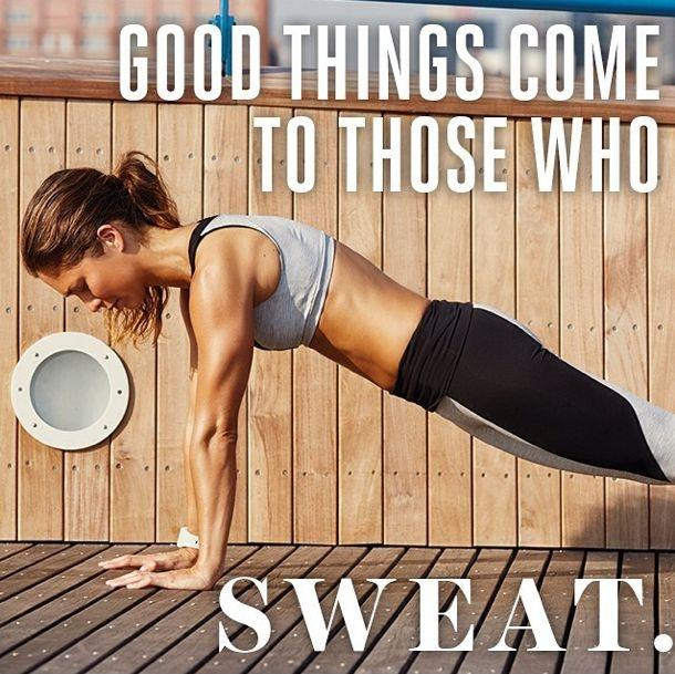 Good things come to those who sweat Picture Quote #1