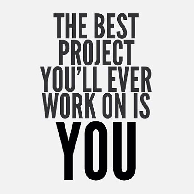 The best project you'll ever work on is you Picture Quote #1