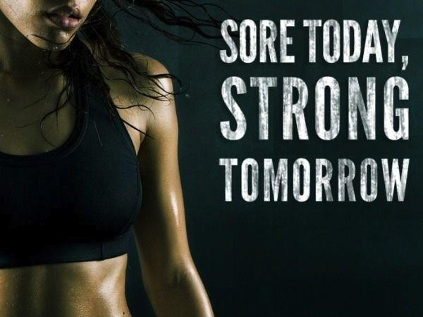 Sore today. Strong tomorrow Picture Quote #1