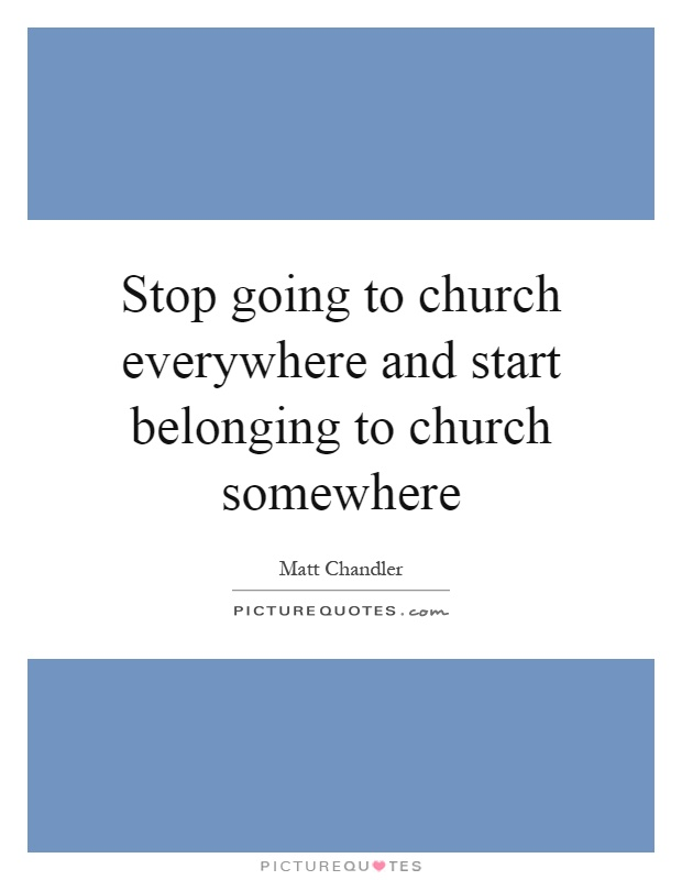 stop dating the church quotes Stop dating the church jan 8, 2018 my for a husband's passion for his bride gives us a small glimpse into god's love for his heavenly bride, the church.