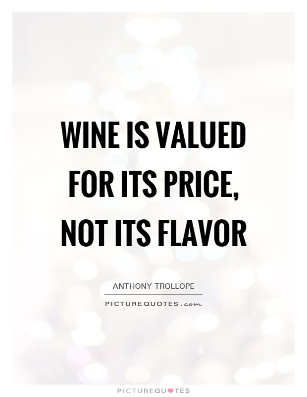 Wine is valued for its price, not its flavor Picture Quote #1