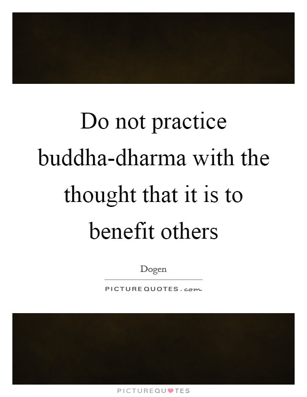 Dogen Quotes Sayings 101 Quotations Page 2
