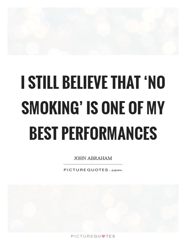 I still believe that 'No Smoking' is one of my best performances Picture Quote #1