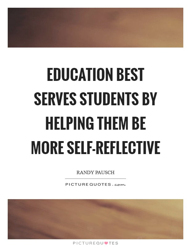 Education best serves students by helping them be more self-reflective Picture Quote #1