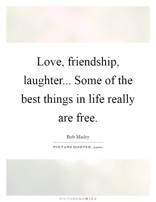 love friendship laughter some of the best things in life
