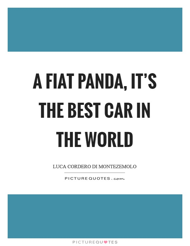 A Fiat Panda, it's the best car in the world Picture Quote #1