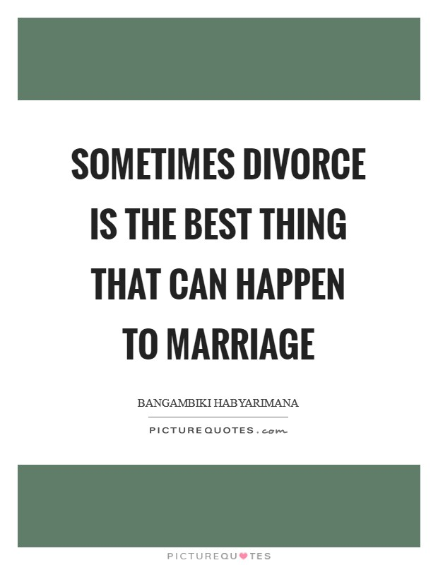 Sometimes divorce is the best thing that can happen to ...