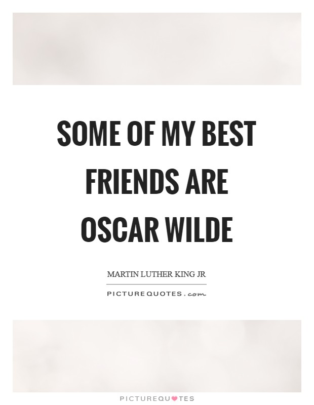 Some of my best friends are Oscar Wilde Picture Quote #1