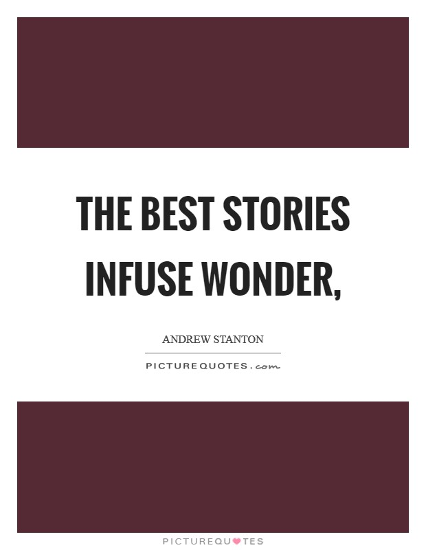 The best stories infuse wonder, Picture Quote #1