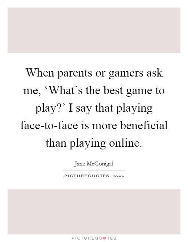when parents or gamers ask me what s the best game to