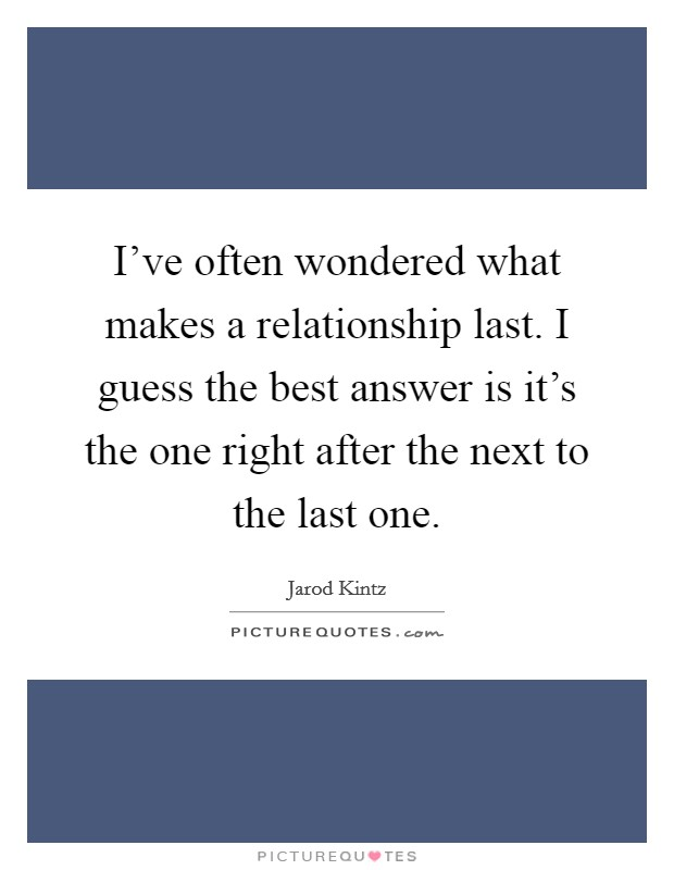 what makes a relationship last quotes