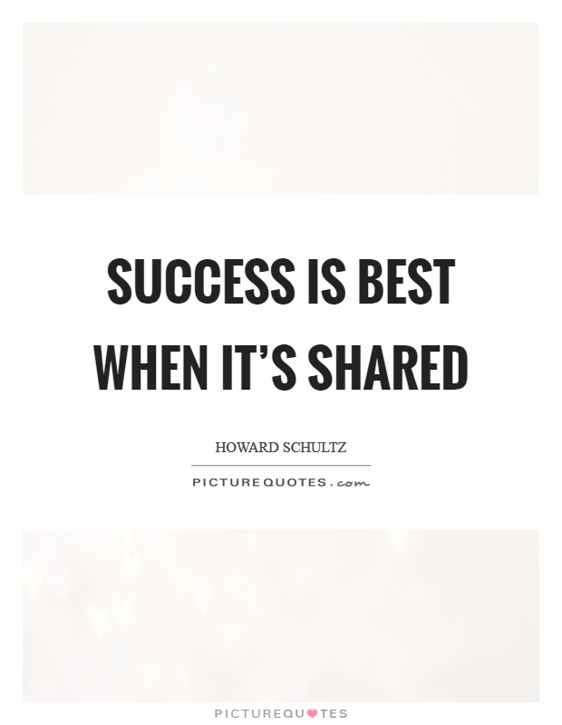 Success is best when it's shared Picture Quote #1