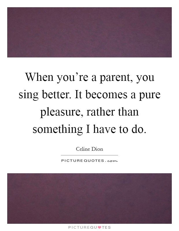 Better Parenting Quotes & Sayings
