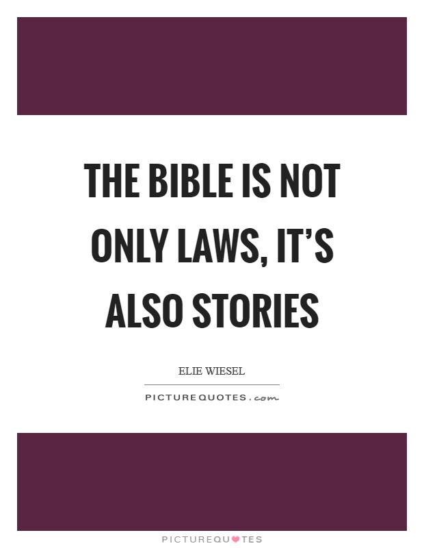 The Bible is not only laws, it's also stories Picture Quote #1