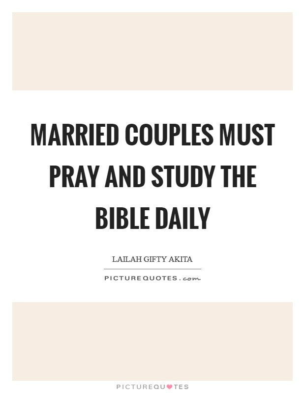Married couples must pray and study the Bible daily Picture Quote #1