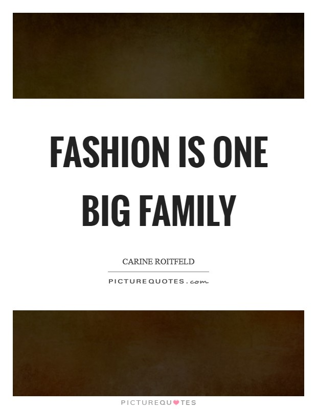 Fashion is one big family Picture Quote #1