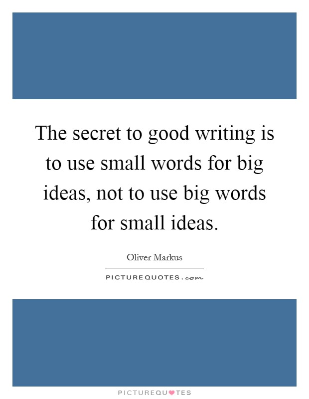 big words use essay If it's 200 to 250 words, don't insert your 500 word essay in fact, many on-line applications will not even accept more than the stated limit if there is only an upper limit there's no need to use a big word in every sentence.