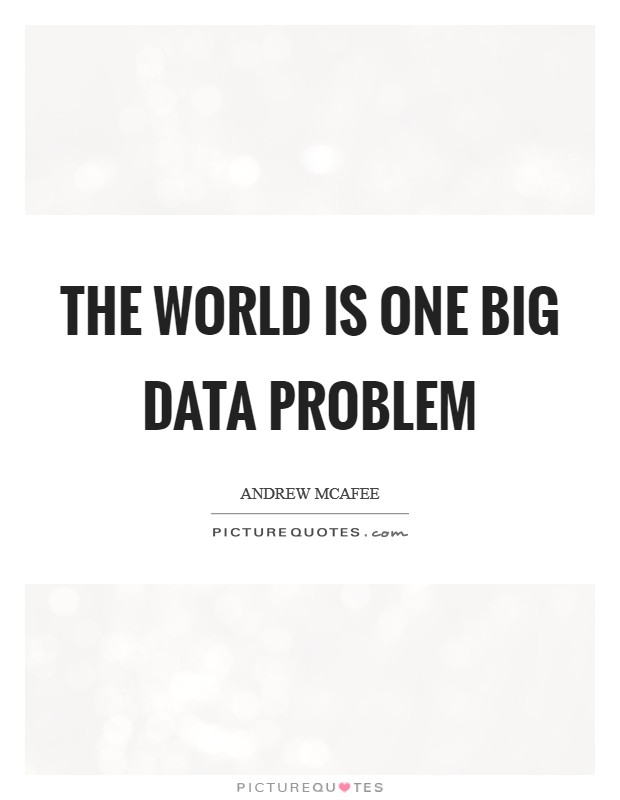 The world is one big data problem Picture Quote #1