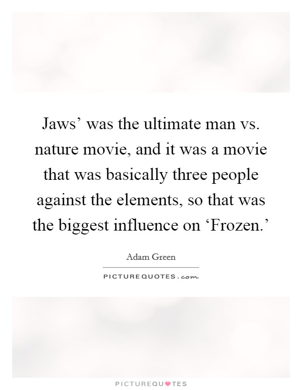 Jaws Was The Ultimate Man Vs Nature Movie And It Was A Movie