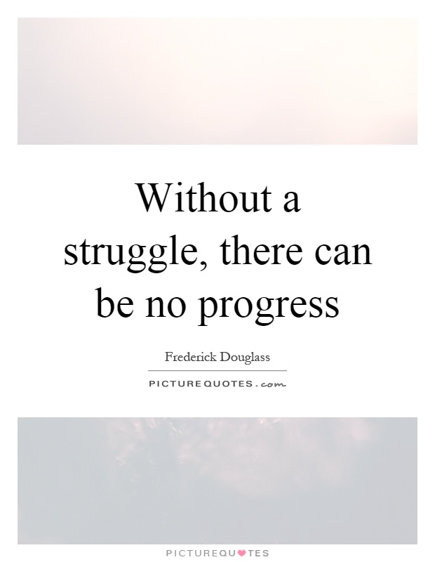 there can be no progress without conflict essay Conflict of ideas progress and change and there was no day like that before it or after it an essay writing guide.