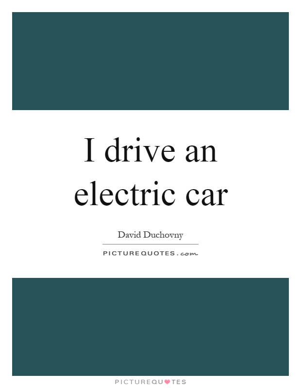 Electric Car Quotes Sayings Electric Car Picture Quotes
