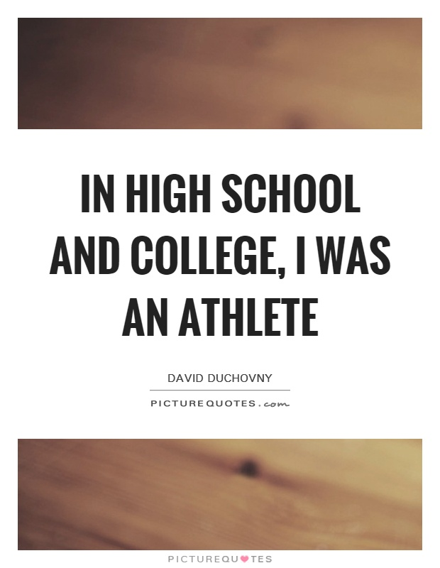 in high school and college i was an athlete picture quotes