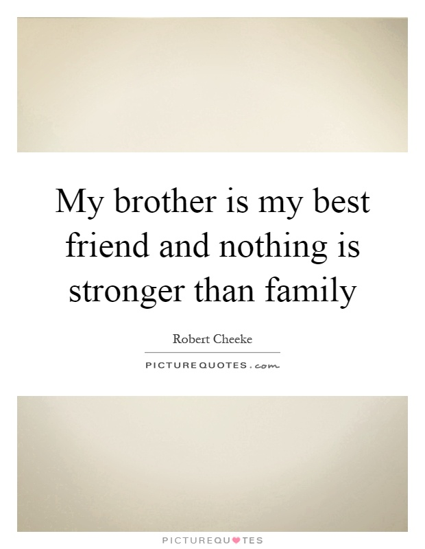 dating my best friends younger brother Read more quotes and sayings about my brother is my bestfriend login sign up best friend quotes birthday quotes cute love quotes dating quotes debt of.