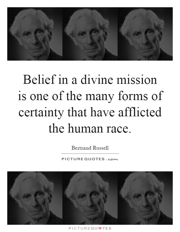 Belief in a divine mission is one of the many forms of ...