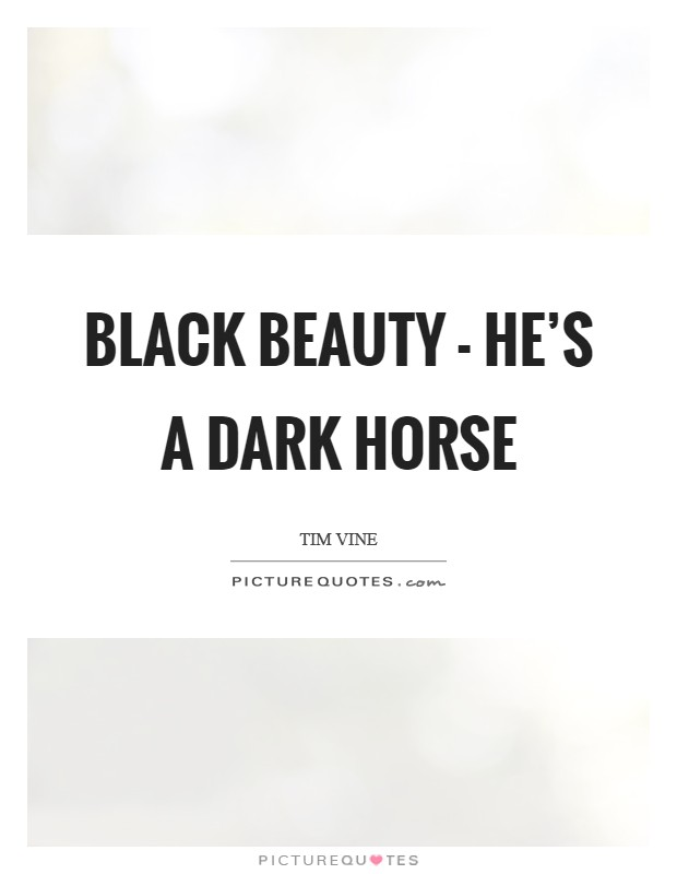 Black Beauty Quotes Sayings Black Beauty Picture Quotes