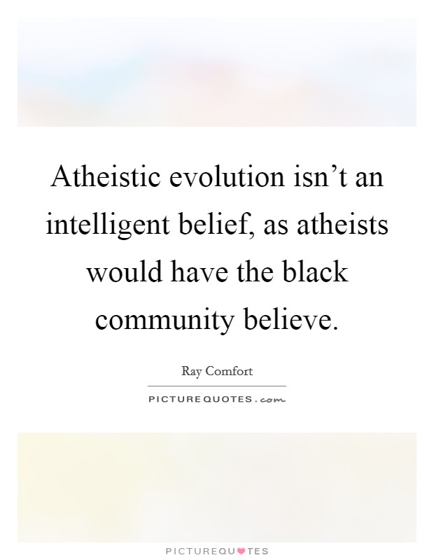 belief in evolution If you are racist, there is a very good chance that you also believe in the theory of evolution in fact, many of the most famous racists of the past 100 years.