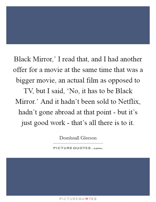 Black Mirror I Read That And I Had Another Offer For A Movie Picture Quotes