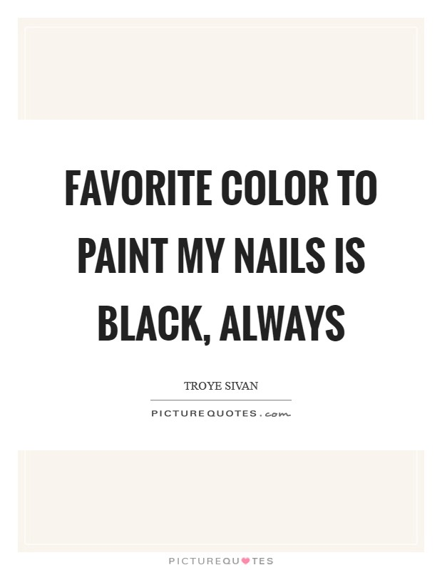 Black Nails Quotes & Sayings | Black Nails Picture Quotes