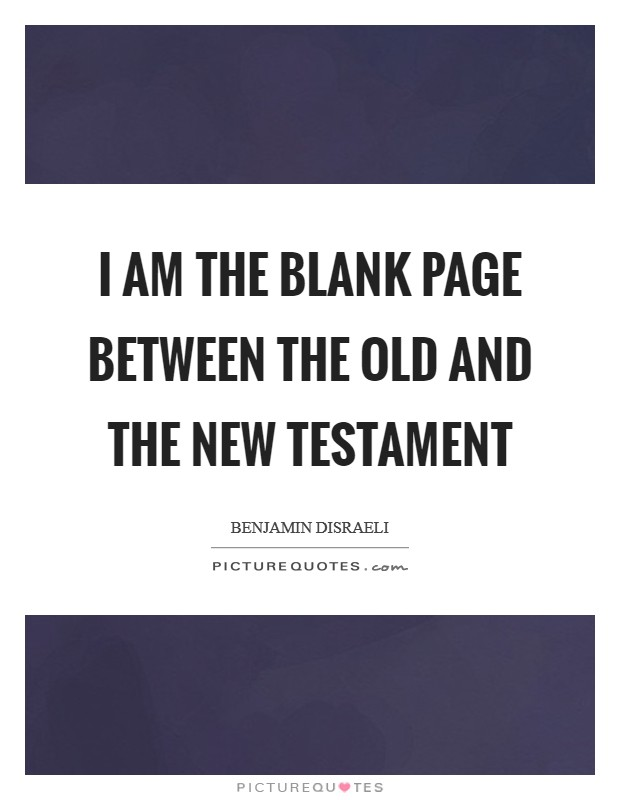 I am the blank page between the Old and the New Testament Picture Quote #1