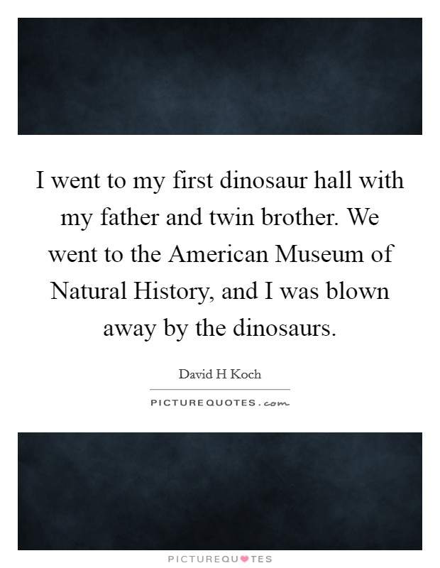 Foyer Museum Quotes : Dinosaur quotes sayings picture