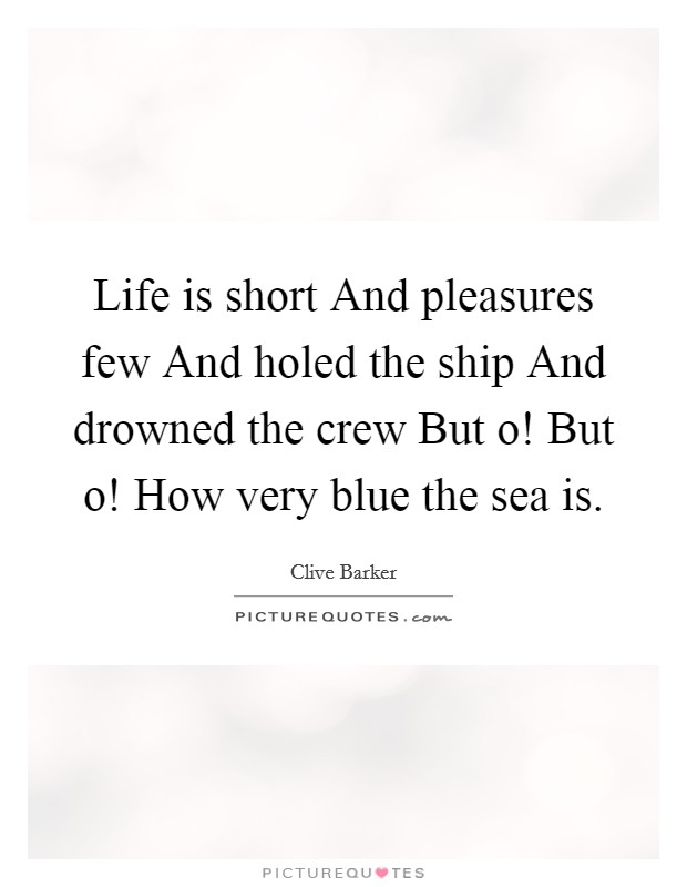 Life Very Short Quotes & Sayings