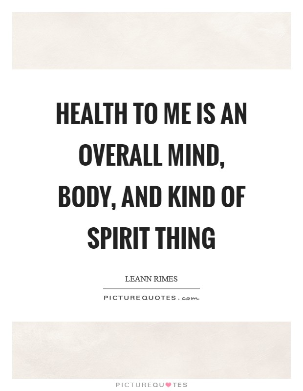 Health to me is an overall mind, body, and kind of spirit thing Picture Quote #1