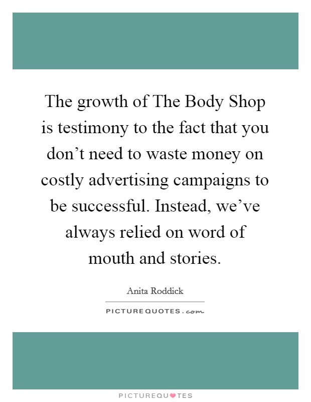 Premise Indicator Words: The Growth Of The Body Shop Is Testimony To The Fact That